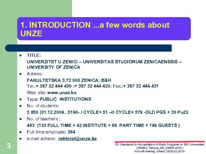1. INTRODUCTION. . . a few words about UNZE l l l l 3