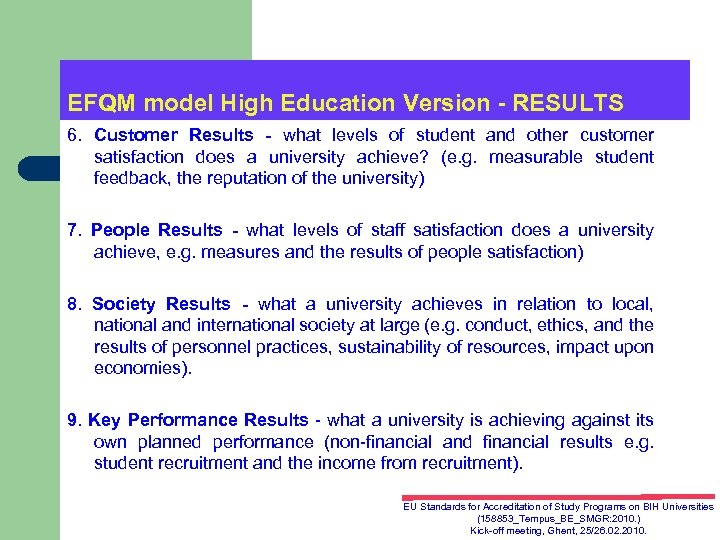 EFQM model High Education Version - RESULTS 6. Customer Results - what levels of