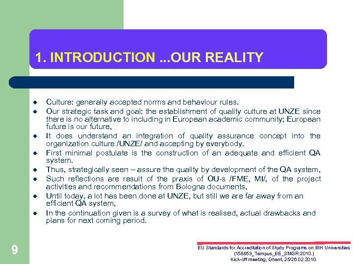 1. INTRODUCTION. . . OUR REALITY l l l l 9 Culture: generally accepted