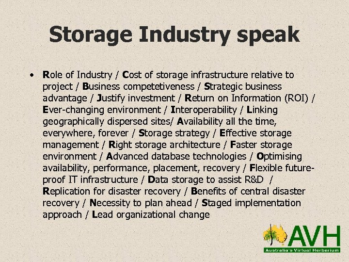 Storage Industry speak • Role of Industry / Cost of storage infrastructure relative to