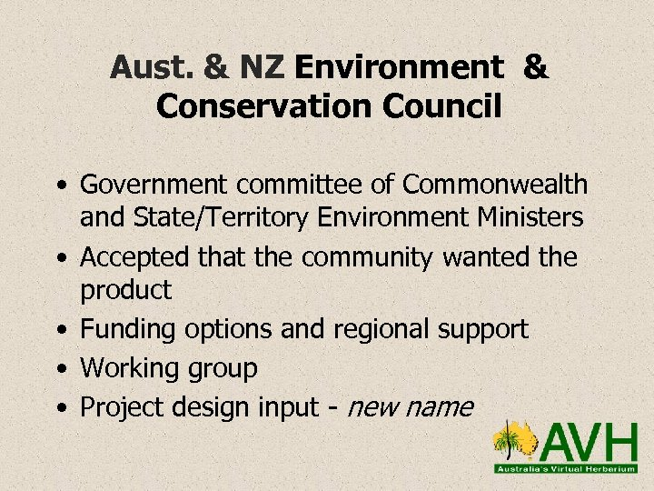 Aust. & NZ Environment & Conservation Council • Government committee of Commonwealth and State/Territory
