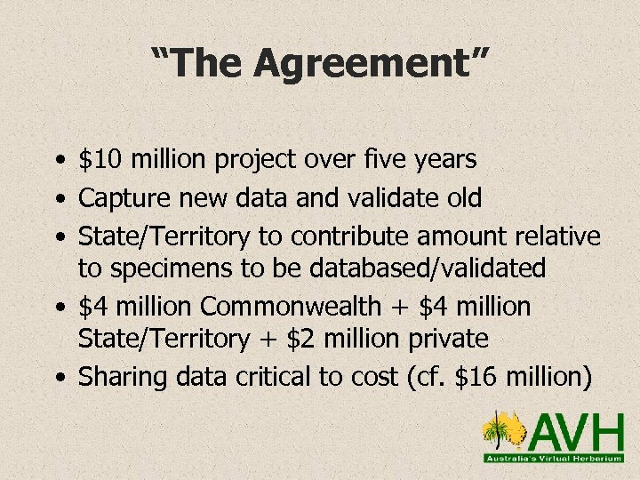 """The Agreement"" • $10 million project over five years • Capture new data and"