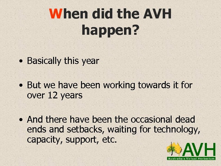 When did the AVH happen? • Basically this year • But we have been