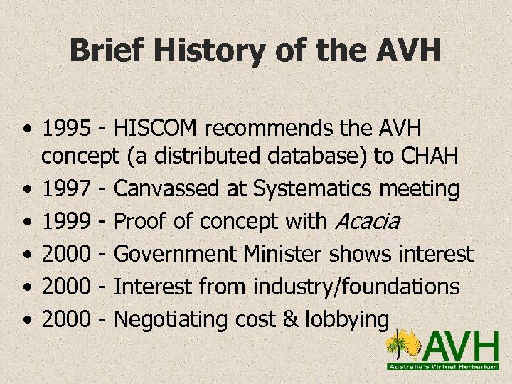 Brief History of the AVH • 1995 - HISCOM recommends the AVH concept (a