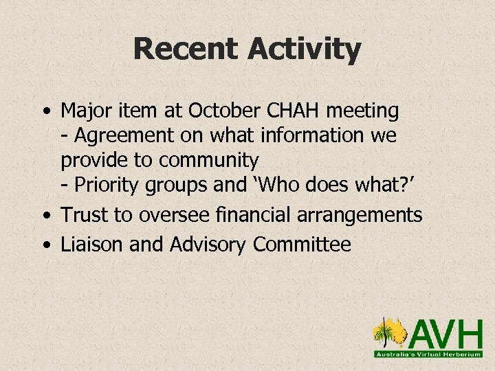 Recent Activity • Major item at October CHAH meeting - Agreement on what information