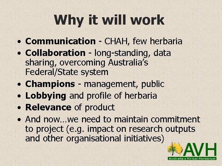 Why it will work • Communication - CHAH, few herbaria • Collaboration - long-standing,