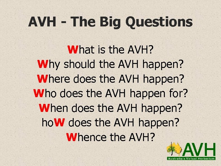 AVH - The Big Questions What is the AVH? Why should the AVH happen?