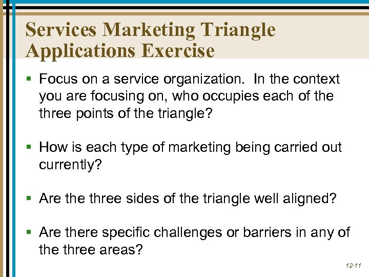 Services Marketing Triangle Applications Exercise § Focus on a service organization. In the context