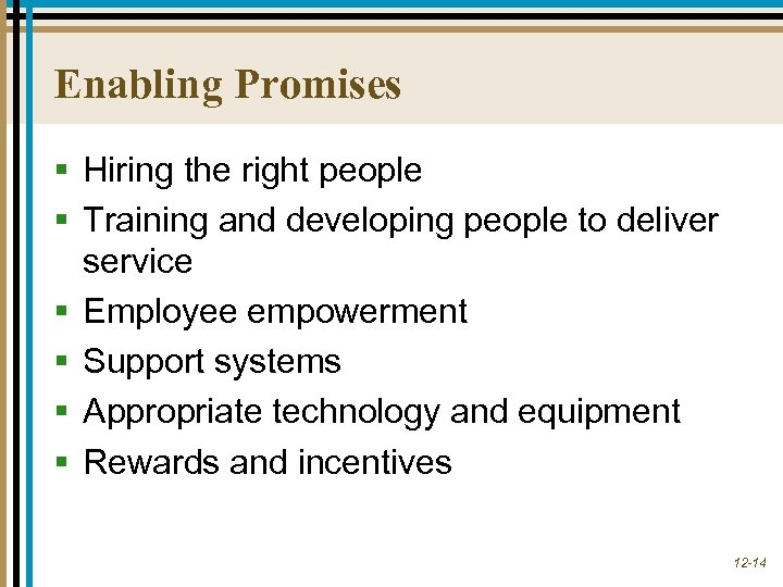 Enabling Promises § Hiring the right people § Training and developing people to deliver