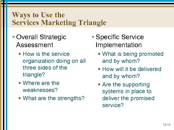 Ways to Use the Services Marketing Triangle § Overall Strategic Assessment § How is