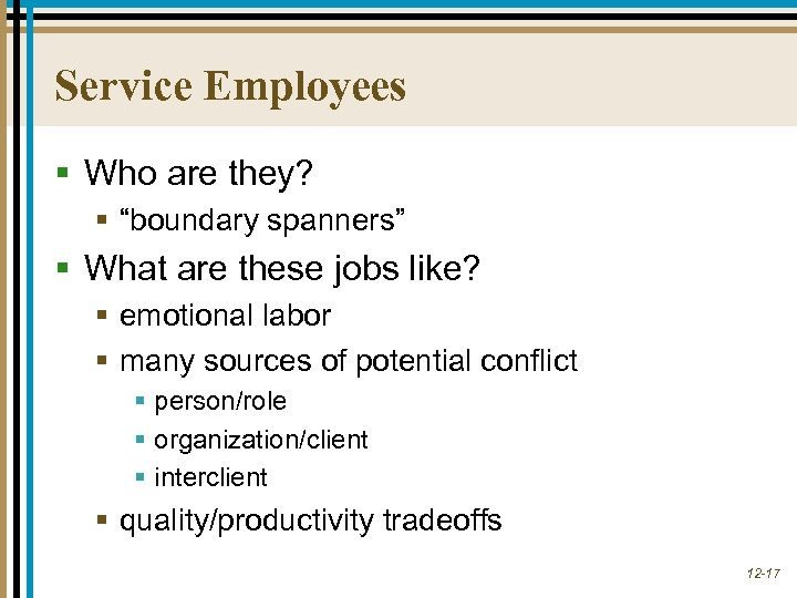 "Service Employees § Who are they? § ""boundary spanners"" § What are these jobs"
