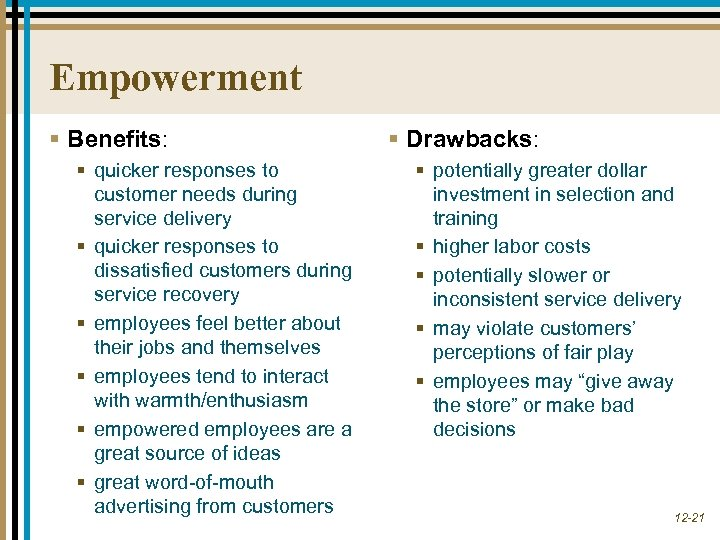 Empowerment § Benefits: § quicker responses to customer needs during service delivery § quicker