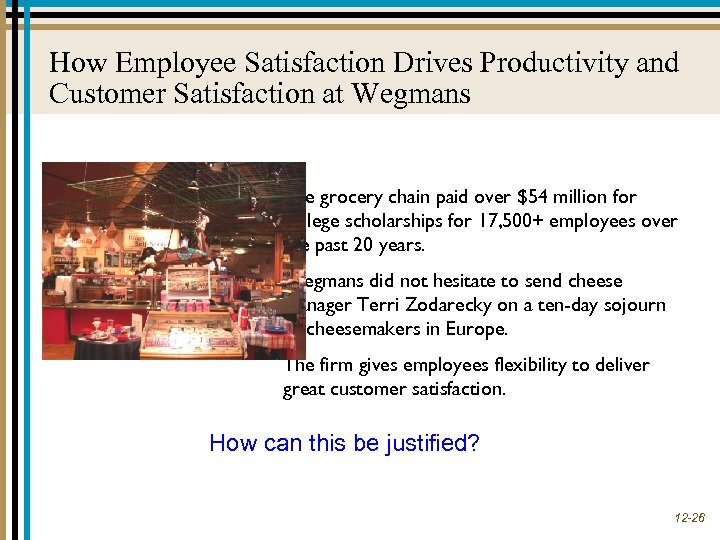 How Employee Satisfaction Drives Productivity and Customer Satisfaction at Wegmans The grocery chain paid