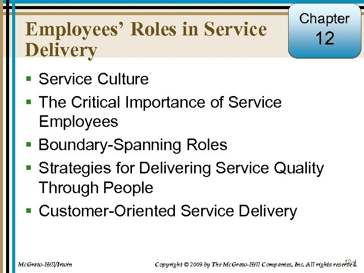 Employees' Roles in Service Delivery Chapter 12 § Service Culture § The Critical Importance
