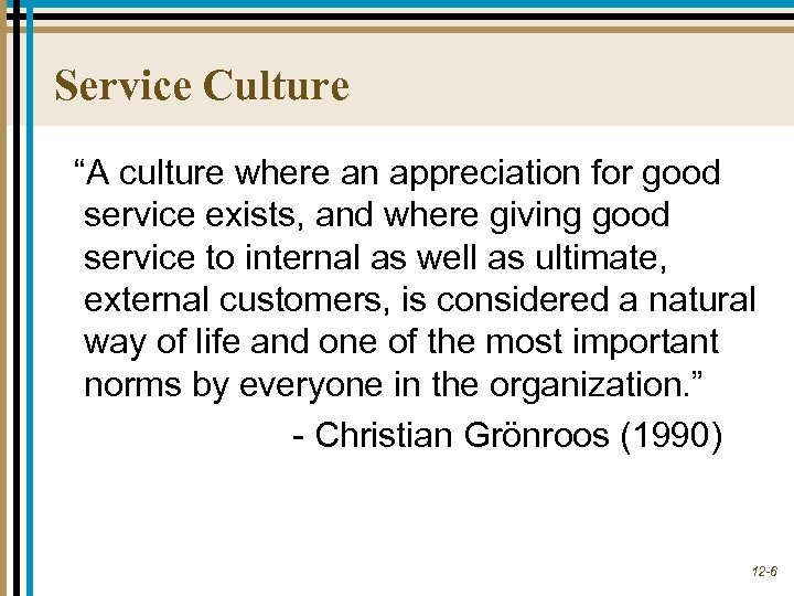 "Service Culture ""A culture where an appreciation for good service exists, and where giving"