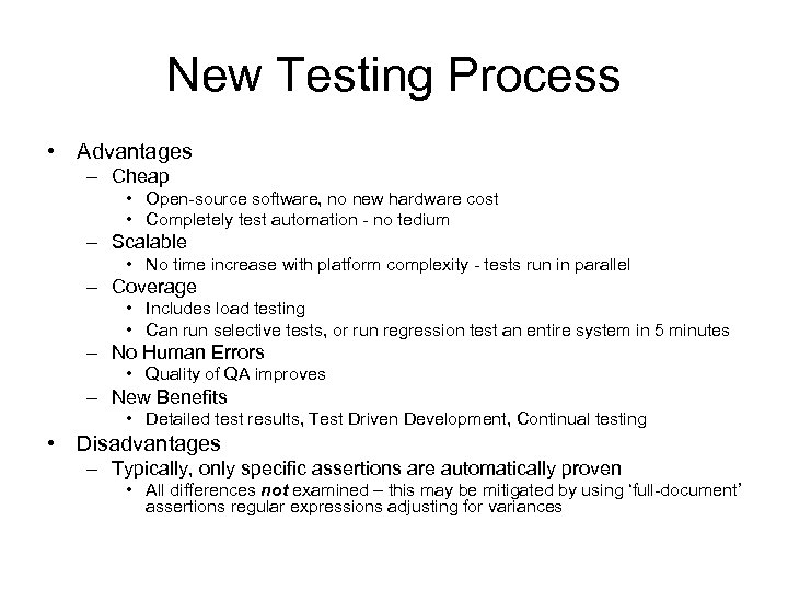 New Testing Process • Advantages – Cheap • Open-source software, no new hardware cost