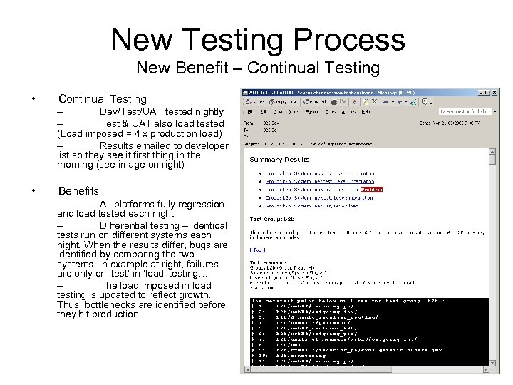 New Testing Process New Benefit – Continual Testing • Continual Testing – Dev/Test/UAT tested