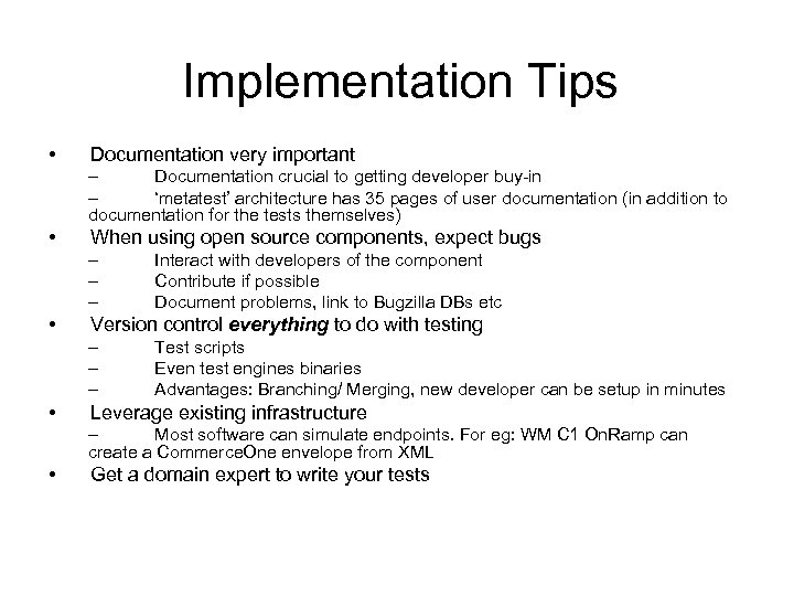 Implementation Tips • Documentation very important – Documentation crucial to getting developer buy-in –