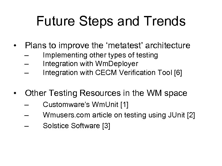 Future Steps and Trends • Plans to improve the 'metatest' architecture – – –