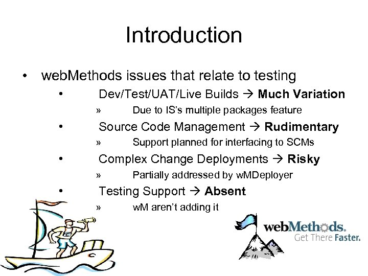 Introduction • web. Methods issues that relate to testing • Dev/Test/UAT/Live Builds Much Variation