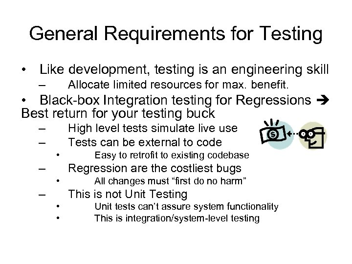 General Requirements for Testing • Like development, testing is an engineering skill – Allocate