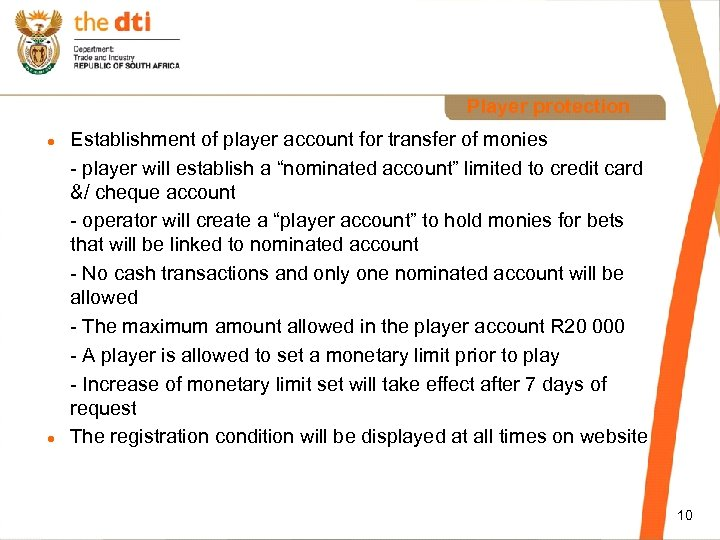 Player protection l l Establishment of player account for transfer of monies - player