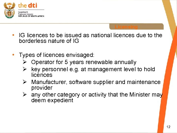 Licensing • IG licences to be issued as national licences due to the borderless