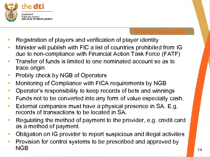 • • • Money laundering Registration of players and verification of player identity