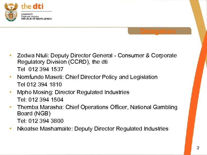 Delegation • Zodwa Ntuli: Deputy Director General - Consumer & Corporate Regulatory Division (CCRD),