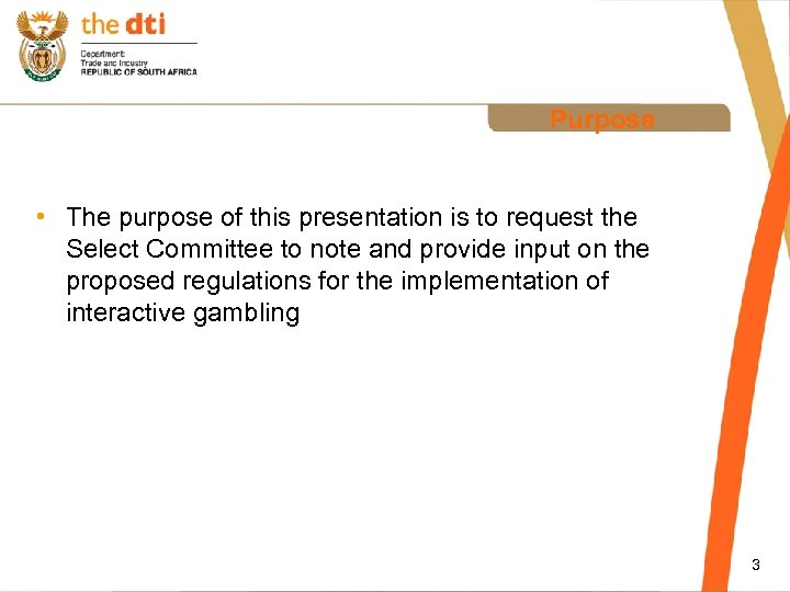 Purpose • The purpose of this presentation is to request the Select Committee to