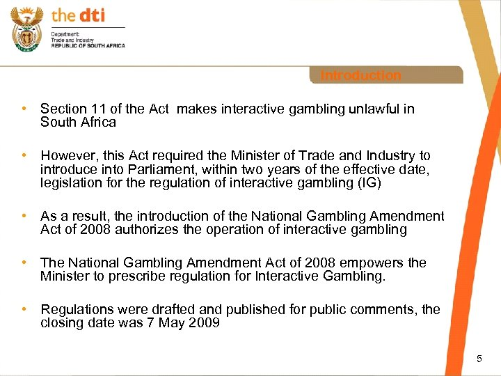 Introduction • Section 11 of the Act makes interactive gambling unlawful in South Africa