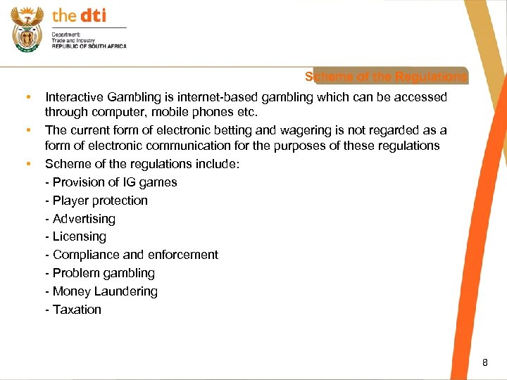 Scheme of the Regulations • • • Interactive Gambling is internet-based gambling which can
