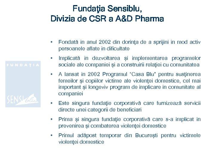Fundaţia Sensiblu, Divizia de CSR a A&D Pharma • Fondată în anul 2002 din