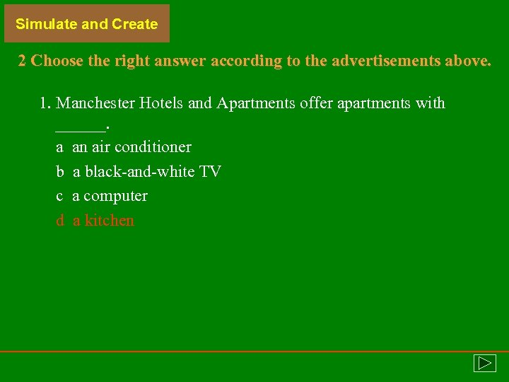 Simulate and Create 2 Choose the right answer according to the advertisements above. 1.