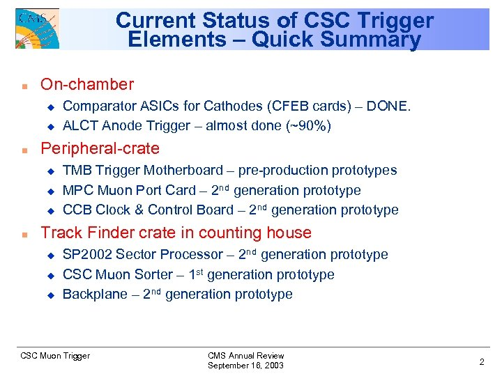 CSC Muon Trigger — Annual Review Jay Hauser