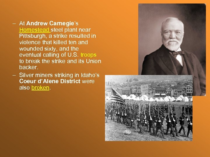 – At Andrew Carnegie's Homestead steel plant near Pittsburgh, a strike resulted in violence