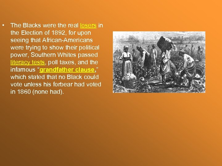 • The Blacks were the real losers in the Election of 1892, for