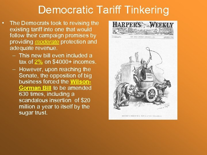 Democratic Tariff Tinkering • The Democrats took to revising the existing tariff into one