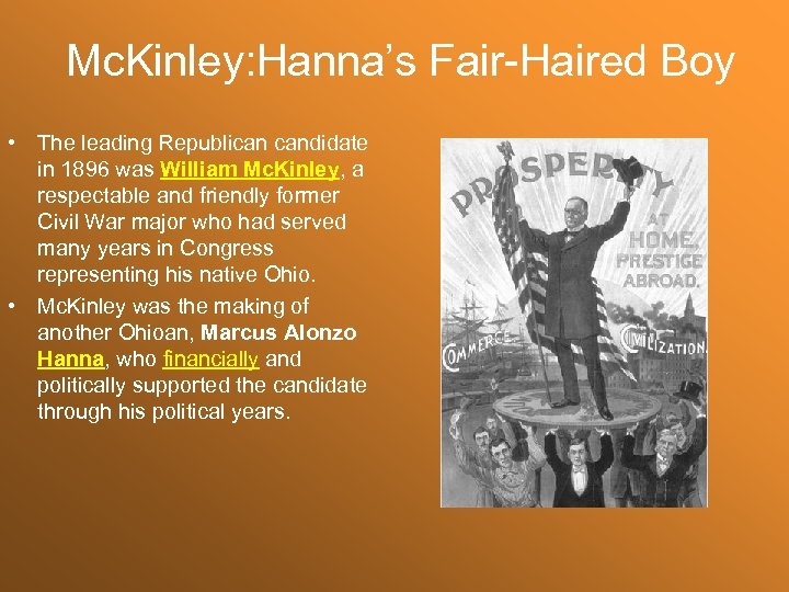 Mc. Kinley: Hanna's Fair-Haired Boy • The leading Republican candidate in 1896 was William