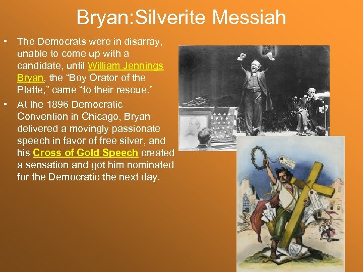 Bryan: Silverite Messiah • The Democrats were in disarray, unable to come up with
