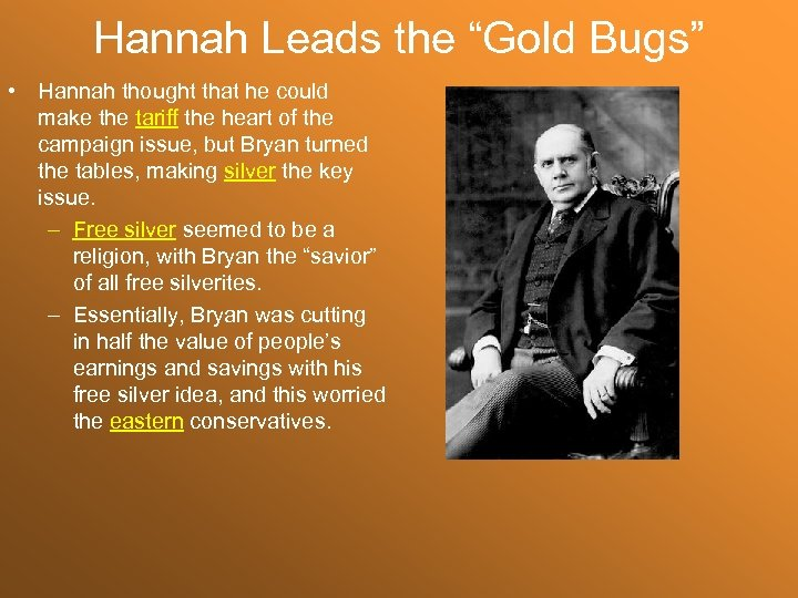 "Hannah Leads the ""Gold Bugs"" • Hannah thought that he could make the tariff"
