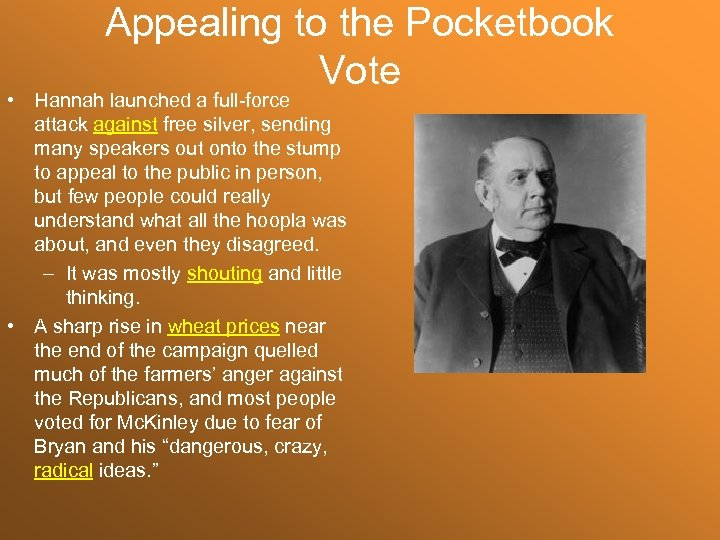 Appealing to the Pocketbook Vote • Hannah launched a full-force attack against free silver,