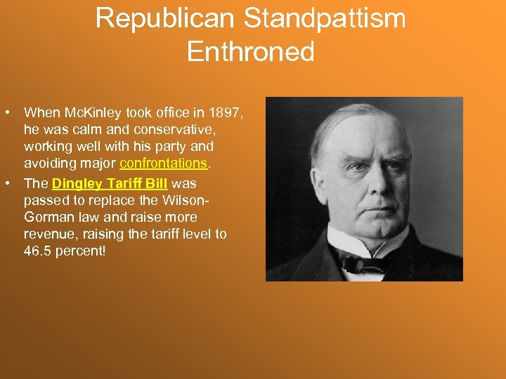 Republican Standpattism Enthroned • When Mc. Kinley took office in 1897, he was calm