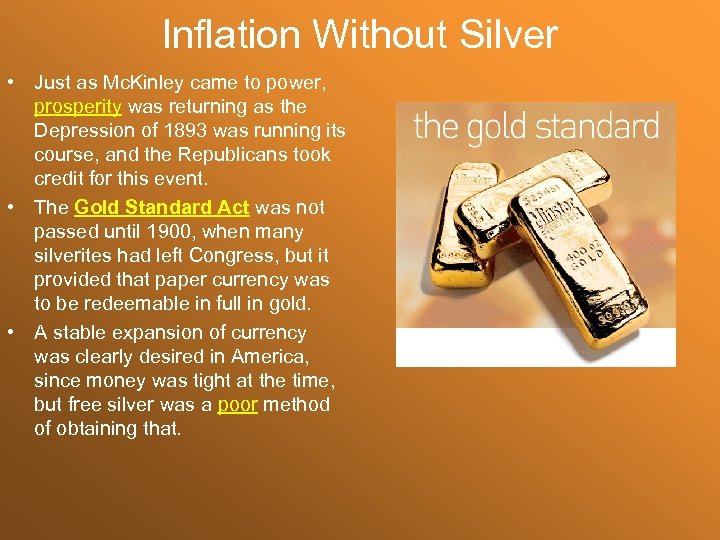 Inflation Without Silver • Just as Mc. Kinley came to power, prosperity was returning
