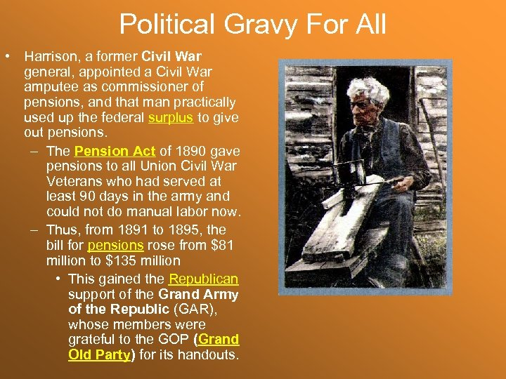 Political Gravy For All • Harrison, a former Civil War general, appointed a Civil