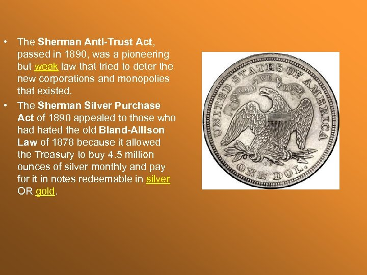 • The Sherman Anti-Trust Act, passed in 1890, was a pioneering but weak