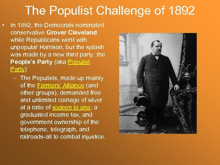 The Populist Challenge of 1892 • In 1892, the Democrats nominated conservative Grover Cleveland