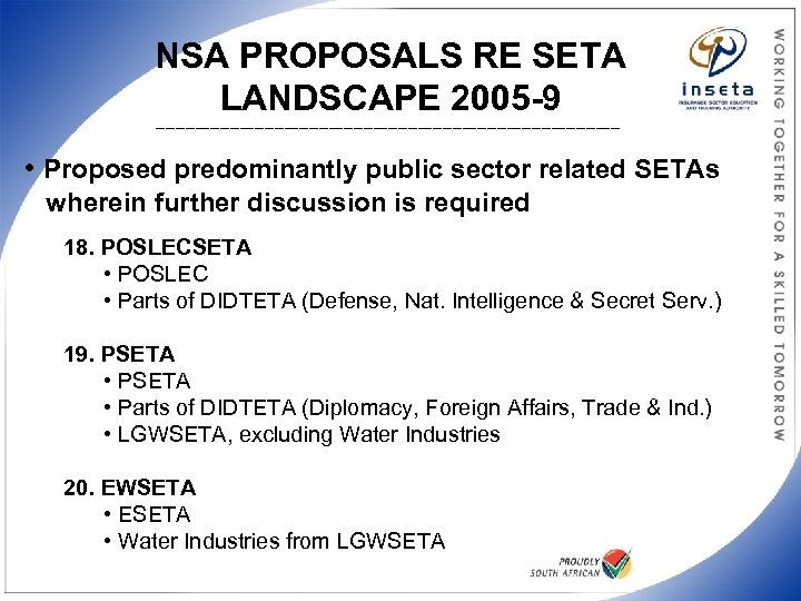 NSA PROPOSALS RE SETA LANDSCAPE 2005 -9 _______________________________________________ • Proposed predominantly public sector related