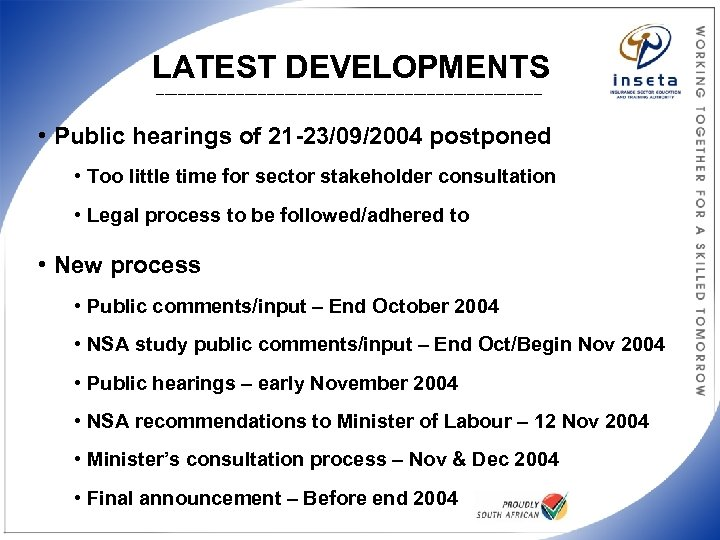LATEST DEVELOPMENTS ____________________________________________ • Public hearings of 21 -23/09/2004 postponed • Too little time