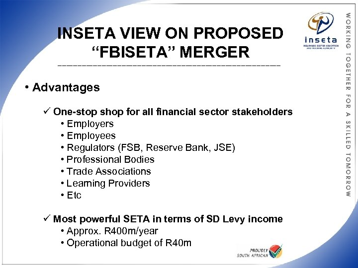 """INSETA VIEW ON PROPOSED """"FBISETA"""" MERGER ___________________________________________________ • Advantages ü One-stop shop for all"""